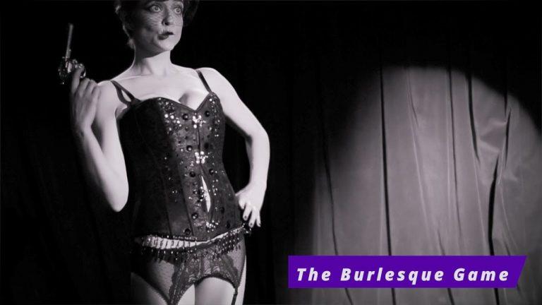 The Burlesque Game